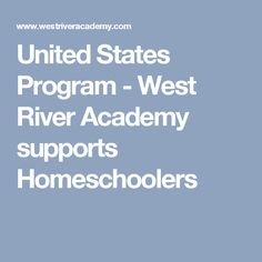 United States Program - West River Academy supports Homeschoolers