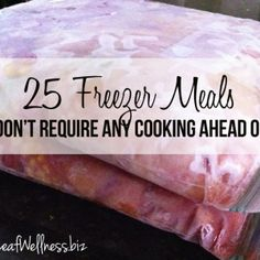 Twenty-five freezer meals that don't require any cooking ahead of time - New Leaf Wellness