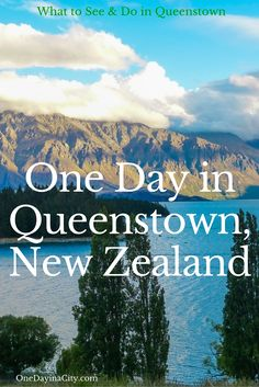 What to See and Do in Queenstown, New Zealand When Short on Time