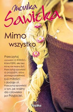 """Mimo wszystko"" - Monika Sawicka 