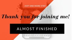 Thank You For Subscribing BUT You Are ALMOST Finished... - Sharon Haver - FocusOnStyle.com