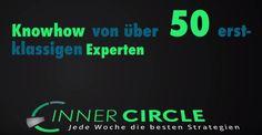 Wöchentlich+Tipps+von+mehr+als+50+Top-Experten+bekommen+-+hier+klicken Inner Circle, Internet Marketing, Tips, Online Marketing