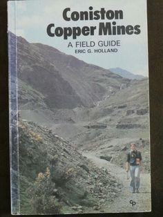 Coniston Copper Mines : A field guide ; Eric G Holland