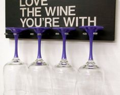 Wine Glass Rack-Glass Holder Love The Wine You're With Bar Sign Wine Sign
