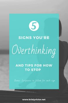 5 Signs you're overthinking and tips for how to stop. Tips for highly sensitive people and introverts. Ways to deal with anxiety. Boost your confidence. Spiritual growth. Faith in God's Word. Life Coaching.