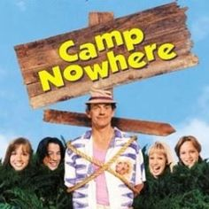 Camp No Where! Man I loved this movie!