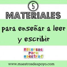 Los mejores 5 materiales para enseñar a leer y escribir