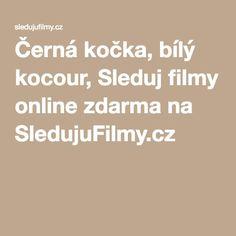 Černá kočka, bílý kocour, Sleduj filmy online zdarma na SledujuFilmy.cz