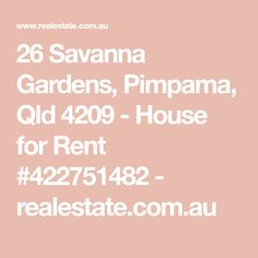 26 Savanna Gardens, Pimpama, Qld 4209 - House for Rent #422751482 - realestate.com.au