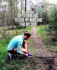 Off to run I go, to lose my mind and find my soul.