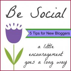 5 Tips for New Bloggers, Tip #3 – Be Social