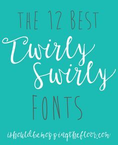 The Best 12 Free Twirly Fonts in one place for instant download | Flirty & fun, easy-to-use fonts for all of your projects and designs.