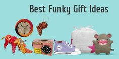 the most unique and unusual funky gift ideas which will help you get the right present. Get your hands on the items mentioned below which are very popular in India.