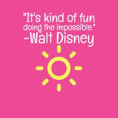 It's kind of fun doing the impossible - Walt Disney #quotes