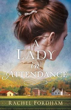 Book Tour Featuring *A Lady in Attendance* by Rachel Fordham @rachel_fordham @hfbt #giveaway ~ I'm Into Books ~ Book Tours & Reviews Historical Romance, Historical Fiction, The Deed, Dental Assistant, Attendance, Pick Up Lines, So Little Time, Great Books, Book Club Books