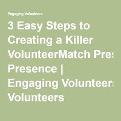 3 Easy Steps to Creating a Killer VolunteerMatch Presence | Engaging Volunteers