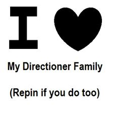 I love you. And I love her. And I love that Directioner guy you know. And I love them. And I love the entire Fandom. You guys are my family. Too bad I can't meet my entire family... I wish I could though