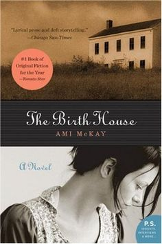 The Birth House: A Novel (P.S.) by Ami McKay, http://www.amazon.com/dp/B002QGSX7S/ref=cm_sw_r_pi_dp_QPlSrb03EP5KM