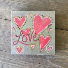 Excited to share this item from my shop: Love Always / heart painting / valentine / acrylic art / farmhouse decor / inspirational / original painting / love Kids Canvas Art, Easy Canvas Painting, Heart Painting, Tile Painting, Mini Canvas, Valentines Watercolor, Valentines Art, Valentine Ideas, Original Art