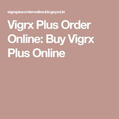 Know here where to Buy Vigrx Plus Online , how to order Virgx Plus, how to buy Vigrx Plus Cheap, Vigrx Plus benefits, side effects and muc. Benefit, Stuff To Buy