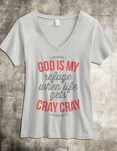 God is my Refuge When Life gets Cray Cray - Silver V-Neck Women's Christian Shirt on Etsy, $17.00