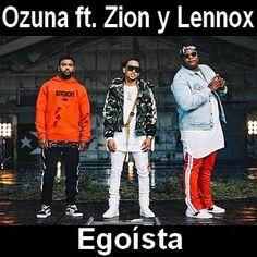 Acordes D Canciones: Ozuna - Egoista ft. Zion y Lennox