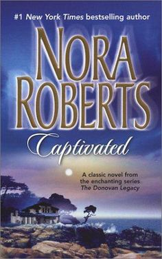 Captivated by Nora Roberts    (terrible book!)