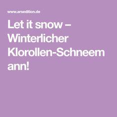 Let it snow – Winterlicher Klorollen-Schneemann!
