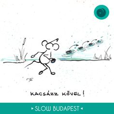 Rajzoljuk a slow forradalmat!   Slow Budapest © Tongori Szilvia http://graphicdesigner.site11.com/