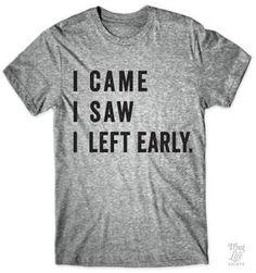 I came, I saw, I left early!