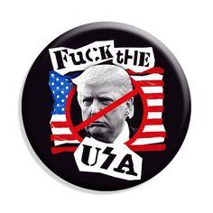 Fuck the USA - Fuck Trump Button
