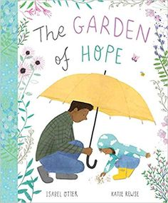 The Garden of Hope by Isabel Otter & Katie Rewse tells the story of how Maya and her father learn to cope in the absence of her mother. Caterpillar Book, House Illustration, Illustrations, Losing A Loved One, Children's Picture Books, I Love Reading, Kids Health, Children Health, Garden S
