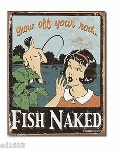 "12.5""x 16"" Tin Sign Show off your Rod - Fish Naked Wall Home Decor Humor & Fun"