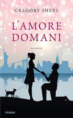 Romance and Fantasy for Cosmopolitan Girls: L'AMORE DOMANI di Gregory Sherl
