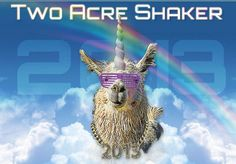 The Two Acre Shaker | Join us on SATURDAY, AUGUST 16th, 2014 as we celebrate the spirit of the mighty Llamacorn one last time! Acre, This Is Us, Two By Two, Join, Spirit, Mornings