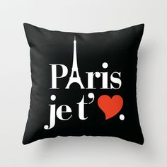 Paris je t'aime Throw Pillow by RexLambo - $20.00