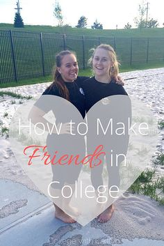 how to make girl friends in college