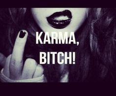 Karma, Bitch