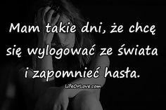 Mam takie dni.... Sad Quotes, Daily Quotes, Sad Texts, Saving Quotes, Sad Stories, Fake Love, Man Humor, Good Advice, Motto