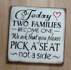 Wedding signs/Today Two Families Become One/Pick a Seat...xoxoxo