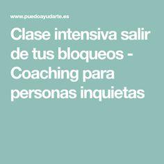 Clase intensiva salir de tus bloqueos - Coaching para personas inquietas