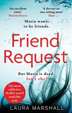 Friend Request: The most addictive psychological thriller you'll read this year eBook: Laura Marshall: Amazon.co.uk: Kindle Store