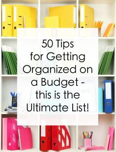50 tips for getting organized on a budget - this is the ultimate list. You'll want to pin this one and save it for later!