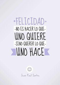 Felicidad no es hacer lo que uno quiere, sino querer lo que uno hace ¡Buenas noches!