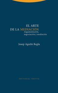 El arte de la mediación : argumentación, negociación y mediación