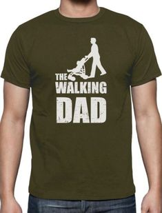 Fathers Day Gift - The Walking Dad T-Shirt Cool Funny Dads Fathers Tee Top