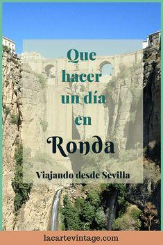 Que hacer un día en Ronda, viajando desde Sevilla. La Carte Vintage
