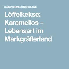 Löffelkekse: Karamellos – Lebensart im Markgräflerland