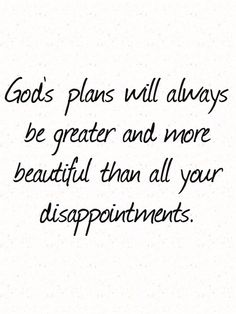 Truth God's Plans- Are always the best and most beautiful. #God #Jesus #Christianity Re-pin by Faith Chats Best Bible Reading Plans, Second Best Quotes, Bible Verses Quotes, Biblical Quotes, Spiritual Guidance, Spiritual Quotes, Spiritual Prayers, Give Me Jesus, God Jesus