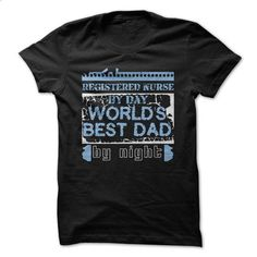 Registered Nurse By Day - Worlds Best Dad By Night - #button up shirt #cat sweatshirt. MORE INFO => https://www.sunfrog.com/LifeStyle/Registered-Nurse-By-Day--Worlds-Best-Dad-By-Night.html?68278
